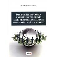 İMKB'de İşlem Gören Enerji Şirketlerinin Mali Performanslarının Topsıs Yöntemi İle Analizi