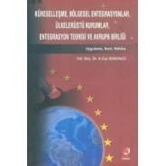 Küreselleşme,Bölgesel Entegrasyonlar,Ülkelerüstü Kurumlar,Entegrasyon Teorisi ve Avrupa Birliği
