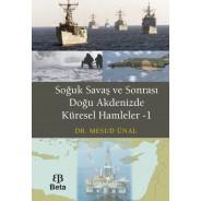 Soğuk Savaş ve Sonrası Doğu Akdeniz'de Küresel Hamleler I