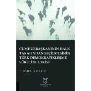 Cumhurbaşkanının Halk Tarafından Seçilmesinin Türk Demokratikleşme Sürecine Etkisi