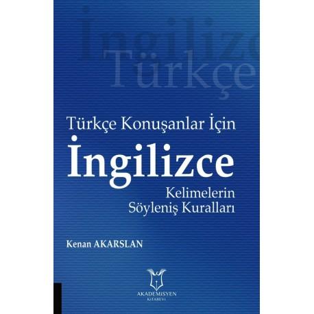 Türkçe Konuşanlar İçin İngilizce Kelimelerin Söyleniş Kuralları