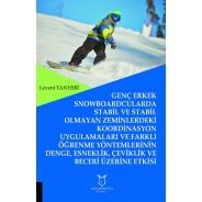 Genç Erkek Snowboardcularda Stabil ve Stabil Olmayan Zeminlerdeki Koord. Uygul. ve Farklı Öğrenme Yöntemlerinin...