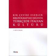 Bir Çeviri Eserler Bibliyografyası Işığında Türkçede İtalyan Kültürü