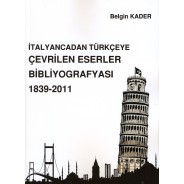 İtalyancadan Türkçeye Çevrilen Eserleri 1839-2011