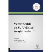 Veterinerlik ve Su Ürünleri Araştırmaları I