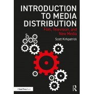 Introduction to Media Distribution - Film, Television, and New Media