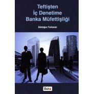 Teftişten İç Denetime Banka Müfettişliği