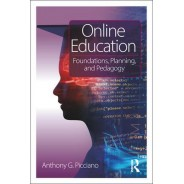 Online Education - Foundations, Planning, and Pedagogy
