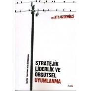 Stratejik Liderlik ve Örgütsel Uygulama
