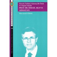 75.Doğum Yılında Prof.Dr.İsmail Aka'ya Armağan-Timurlu Tarihine Adanmış Bir Ömür
