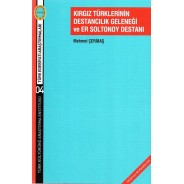 Kırgız Türklerinin Destancılık Geleneği ve Er Soltonoy Destanı