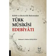 Kültür ve Bestecilik Bakımından Türk Mûsikîsi Edebiyâtı