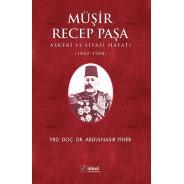 Müşir Recep Paşa Askeri ve Siyasi Hayatı 1842-1908