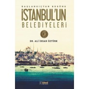 İstanbul'un Belediyeleri Başlangıçtan Günümüze