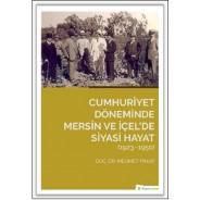 Cumhuriyet Döneminde Mersin ve İçel'de Siyasi Hayat 1923-1950
