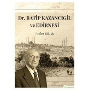 Dr.Ratip Kazancıgil ve Edirnesi