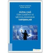 Dijital Çağ Türk Edebiyatı ve Medyalarasılık Tartışmaları
