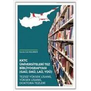 KKTC Üniversiteleri Tez Bibliyografyası-GAÜ, DAÜ, LAÜ, YDÜ
