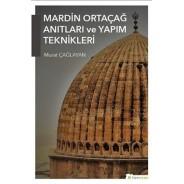 Mardin Ortaçağ Anıtları ve Yapım Teknikleri