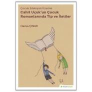 Çocuk Edebiyatı Üzerine Cahit Uçuk'un Çocuk Romanlarında Tip ve İletiler
