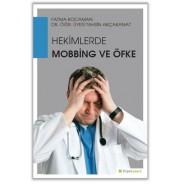 Hekimlerde Mobbing ve Öfke