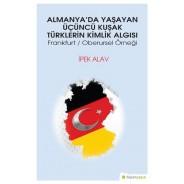 Almanya'da Yaşayan Üçüncü Kuşak Türklerin Kimlik Algısı Frankurt/Oberursel Örneği