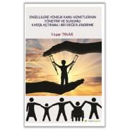 Engellilere Yönelik Kamu Hizmetlerinin Yönetimi ve Sunumu-Karşılaştırmalı...