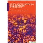 Dijital Kültür Ortamında Bilgi Hizmetleri ve Kütüphaneciler