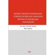 Hizmet ve Hizmet Pazarlaması, Türkiye'de Bireysel Emeklilik Sistemi ve Paz.Strat.