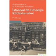Yerel Yönetimler ve Kütüphane Hizmetleri-İstanbul'da Belediye Kütüphaneleri