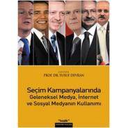 Seçim Kampanyalarında Geleneksel Medya,İnternet ve Sosyal Medyanın Kullanımı