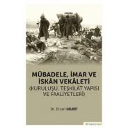 Mübadele İmar ve İskan Vekaleti: Kuruluşu Teşkilat Yapısı ve Faaliyetleri