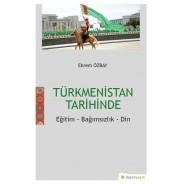 Türkmenistan Tarihinde Eğitim Bağımsızlık Din
