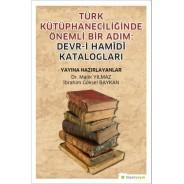 Türk Kütüphaneciliğinde Önemli Bir Adım:Devr-i Hamîdî Katalogları