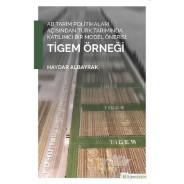 AB Tarım Politikaları Açısından Türk Tarımında Katılımcı Bir Model Önerisi - Tigem Örneği