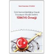 Üçlü Sarmal İşbirliğine Dayalı İnovasyon Model Üretimi-Türkiye Örneği