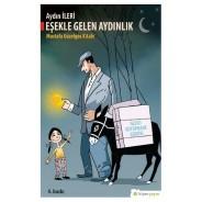 Eşekle Gelen Aydınlık - Mustafa Güzelgöz Kitabı