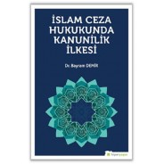 İslam Ceza Hukukunda Kanunilik İlkesi