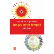 ÇOCUK VE ERGENLERLE JUNGCU OYUN TERAPİSİ EL KİTABI - The Handbook of Jungian Play Therapy With Children and Adolescents