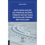 Meta Sınır Analizi ile Etkinlik Ölçümü: Türkiye Devlet Hava Meydanları Üzerine Bir Uygulama