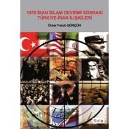 1979 İran İslam Devrimi Sonrası Türkiye-İran İlişkileri
