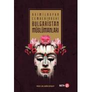 Asimilasyon Çemberindeki Bulgaristan Müslümanları