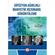 Difüzyon Ağırlıklı Manyetik Rezonans Görüntüleme