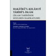 Hakâ'ikü'l-Kelâm Fî Târîhi'l-İslâm (İslam Tarihinde Sözlerin Hakikatleri)