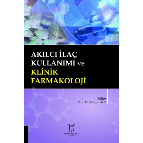 Akılcı İlaç Kullanımı (AİK) ve Klinik Farmakoloji
