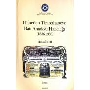 Haneden Ticarethaneye Batı Anadolu Halıcılığı (1836-1935)