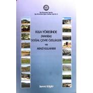 Kula Yöresinde (Manisa) Doğal Çevre Özellikleri ve Arazi Kullanımı