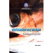 Kültürümüzde Kılıç Balıkları - Kılıçlar Gözleriyle Ölür