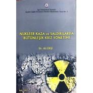 Nükleer Kaza ve Saldırılarda Bütünleşik Kriz Yönetimi