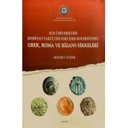 Ege Üniv. Edebiyat Fakültesi Eski Eser Koleksiyonu : Grek, Roma ve Bizans Sikkeleri